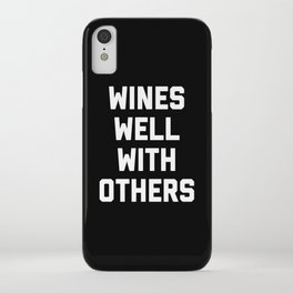 Wines Well With Others Funny Quote iPhone Case