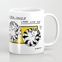 Being Curled Up Looks Like Fun Coffee Mug