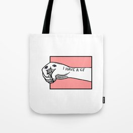 I have a girlfriend Tote Bag