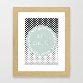 Hello Beautiful, Geometric, Quote, Modern, Home Decor Framed Art Print