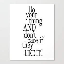 Tina Fey Poster / Typography / do your thing and don't care if they like it Canvas Print