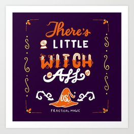 There's A Little Witch In All of Us Art Print