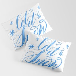 Let it snow Hand lettering Pillow Sham