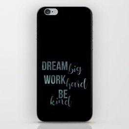 Motivational Dream Big Work Hard Be Kind iPhone Skin