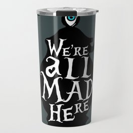 """We're all MAD here"" - Alice in Wonderland - Teapot - 'Bandersnatch Grey' Travel Mug"