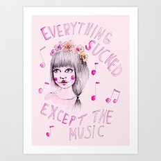 Everything sucked, except the music Art Print