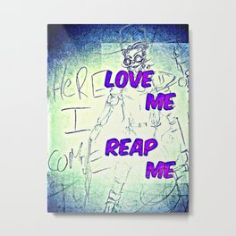 Love Me Reap ME Metal Print