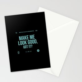 Make me look good Stationery Cards