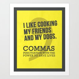 Commas: Punctuation With the Power to Save Lives Art Print
