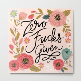 Pretty Swe*ry: Zero Fucks Given, in Pink Metal Print