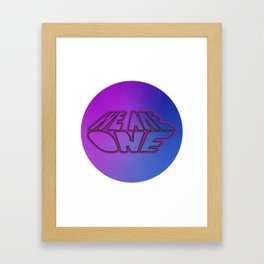 We Are One, motivational sticker, positive quote, violet and blue version Framed Art Print