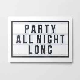 Party all Night long Metal Print