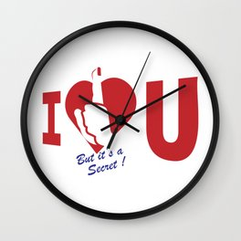 I (secretly) love you Wall Clock