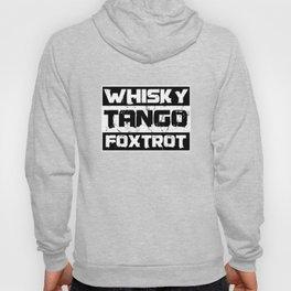 WTF Whisky Tango Foxtrot Military NATO Phonetic Alphabet  Hoody
