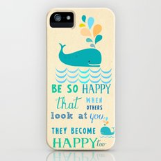 Be so happy that when others look at you they become happy too Slim Case iPhone (5, 5s)