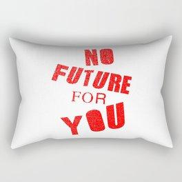 No future for you, a punk anthem Rectangular Pillow