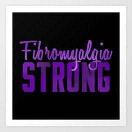 Fibromyalgia Strong Art Print