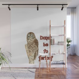 Donut be fo feriouf owl Wall Mural