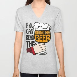 If You Can Read This Bring Me Beer Unisex V-Neck