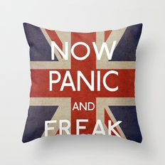 NOW PANIC AND FREAK OUT Throw Pillow