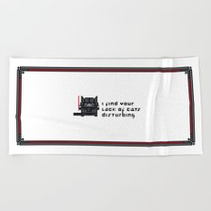 I find your lack of cats disturbing Beach Towel