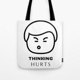 Thinking Hurts Tote Bag