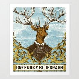GREENSKY BLUEGRASS POSTER Art Print