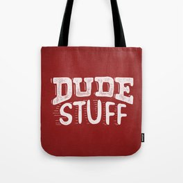 Dude Stuff Tote Bag