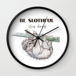 Be Slothful Slow Down Sketch of Sloth Wall Clock