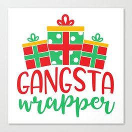 Gangsta Wrapper Funny Xmas Quote Canvas Print