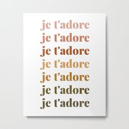 je t'adore in earthy colors Metal Print