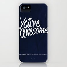 You're Awesome iPhone (5, 5s) Slim Case