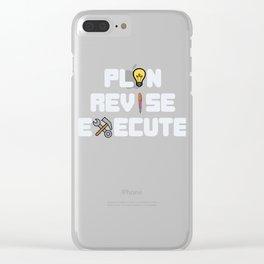 Dream Plan Execute T-shirt Design Plan revise execute Clear iPhone Case