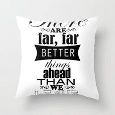 There are far, far better things... Throw Pillow
