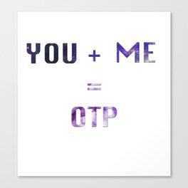 You + Me = OTP Canvas Print