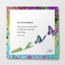 The Metamorphosis - Caterpillar becoming Butterfly Metal Print