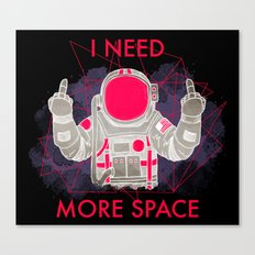 I Need More Space (black) Canvas Print