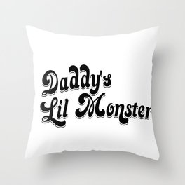 daddys lil monster Throw Pillow