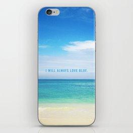I Will Always Love Blue. iPhone Skin