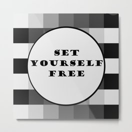 Set Yourself Free Metal Print