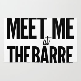 Meet Me At The Barre Rug