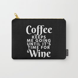 Coffee Keeps Me Going Until It's Time For Wine (Black & White) Carry-All Pouch
