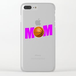 Funny Basketball Mom design Gift for Sport Mothers Clear iPhone Case