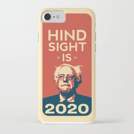 Hindsight is 2020 Bernie Sanders iPhone Case