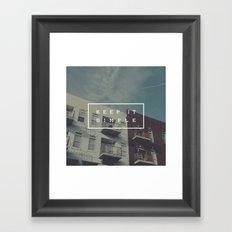 Keep It Simple Framed Art Print