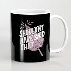 Shouldnt have said that Mug