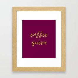 Coffee Queen-Bordeaux | Digital Art | Quotes Framed Art Print