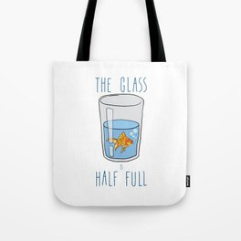 The Glass Is HALF FULL Tote Bag