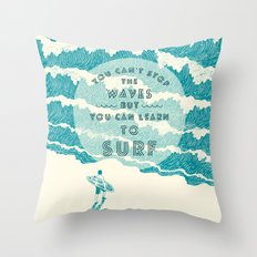 You can't stop the wave Throw Pillow