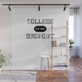 COLLEGE DROPOUT Wall Mural